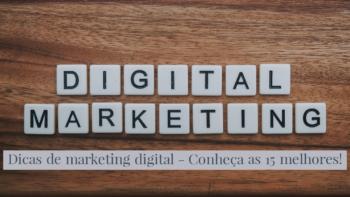 Dicas de marketing digital-Conheça as 15 melhores!