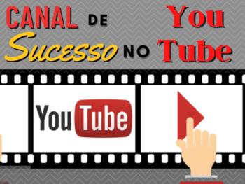 Como fazer para ter um canal de vídeos de sucesso no Youtube