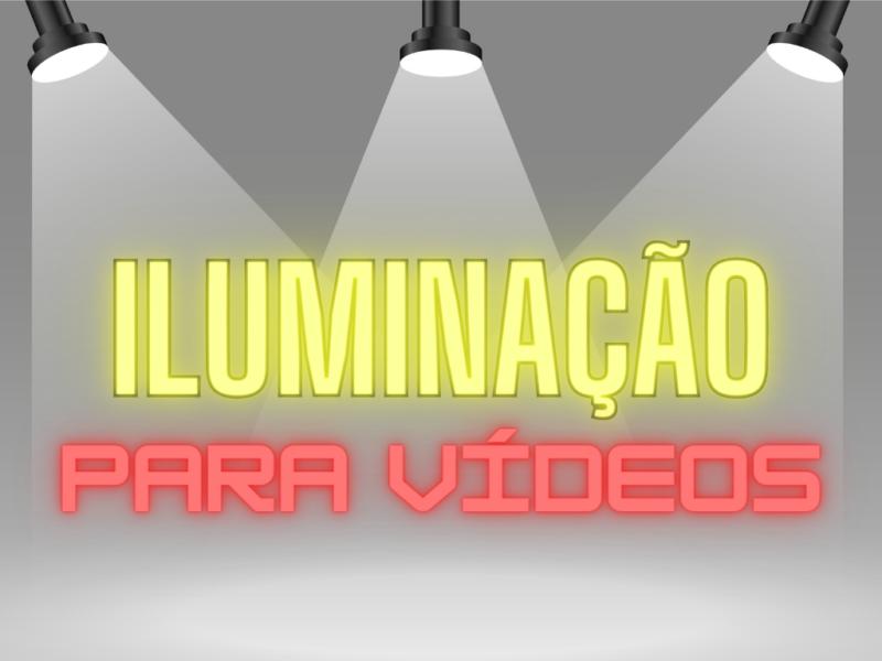 Iluminação para vídeos: dicas para criar vídeos com qualidade