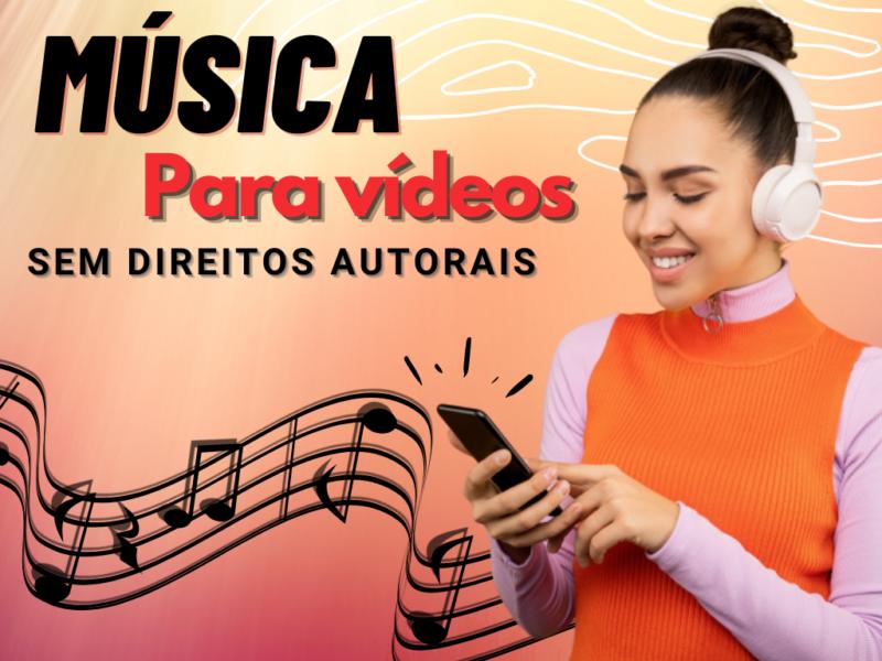 Músicas para vídeos sem direitos autorais como baixar?