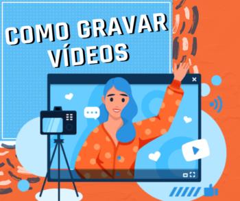 Gravar vídeos: Saiba como se comportar em frente às câmeras