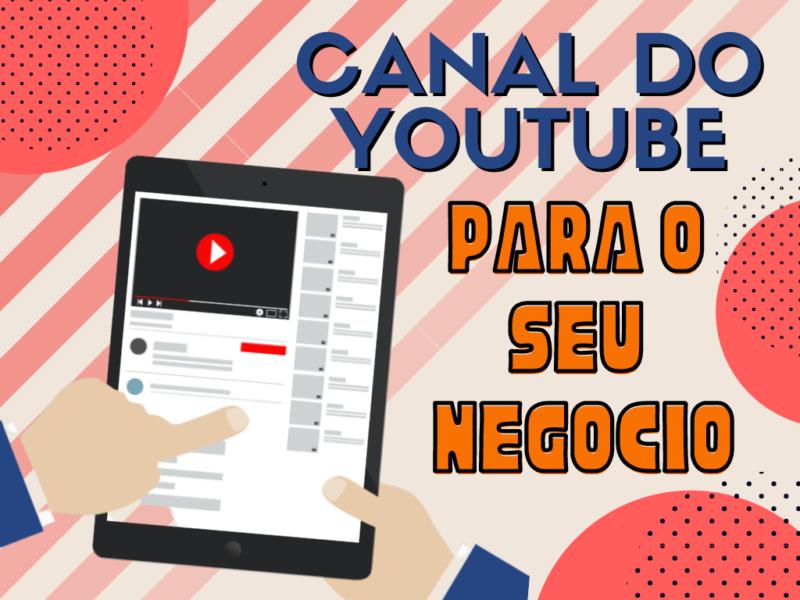 Canal do YouTube: 6 motivos para você ter um canal para o seu negócio