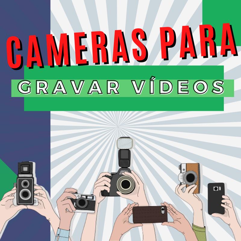 Câmera para gravar vídeo: Modelos de câmera para melhorar o seu vídeo